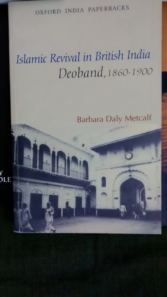 Book # 4: Islamic Revival in British India. Its a book by a British Scholar for Scholars, very detailed, very voluminous with lots of info on how the Ulamah of Deoband played their part in reviving Islam in British controlled India. Preview will follow. A must have for the ones who know to separate the wheat from the chaff.